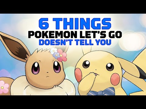 6 Things Pok茅mon Let's Go Doesn't Tell You