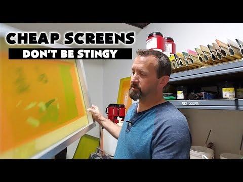 Screen Printing: Cheap Screens...Nope!