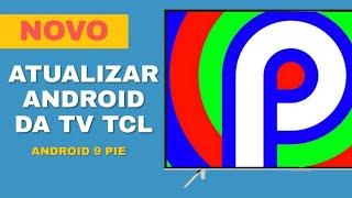Como Atualizar o Android da SmartTv TCL