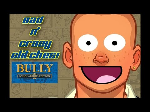 Bully Glitches!