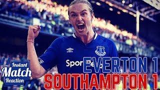 Everton 1-1 Southampton   Davies Spares Blues Blushes   Instant Match Reaction