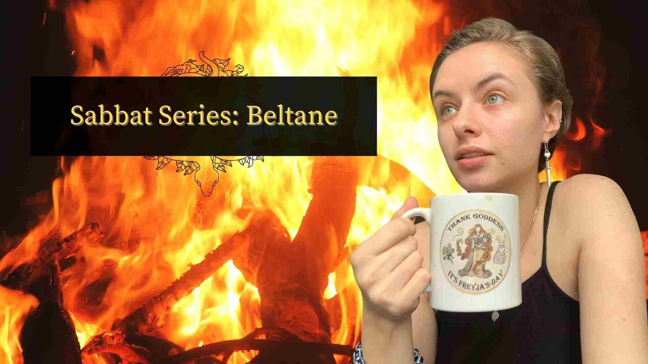 Sabbat Series: BELTANE!