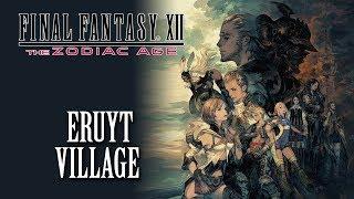 FFXII: The Zodiac Age OST Eruyt Village