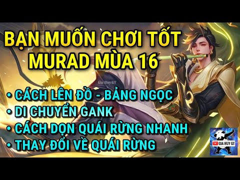 Nếu Bạn Muốn Chơi Tốt Murad Mùa 16 Đừng Bỏ Qua Clip Này   Lên Đồ Murad Liên Quân