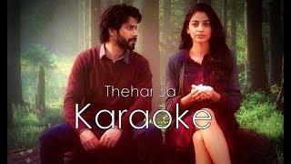 Theher Ja | Karaoke | Sing Along | October