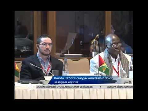 Bakıda İSESCO İcraiyyə komitəsinin 36 cı sessiyası keçirilir