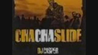 Cha Cha Slide By DJ Casper+Download Link!