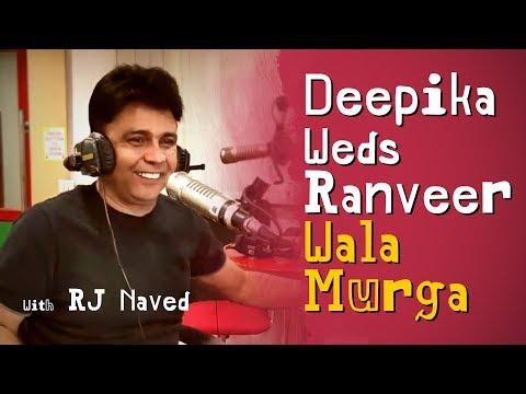 Deepika Weds Ranveer Wala Murga   RJ Naved   Mirchi Murga  