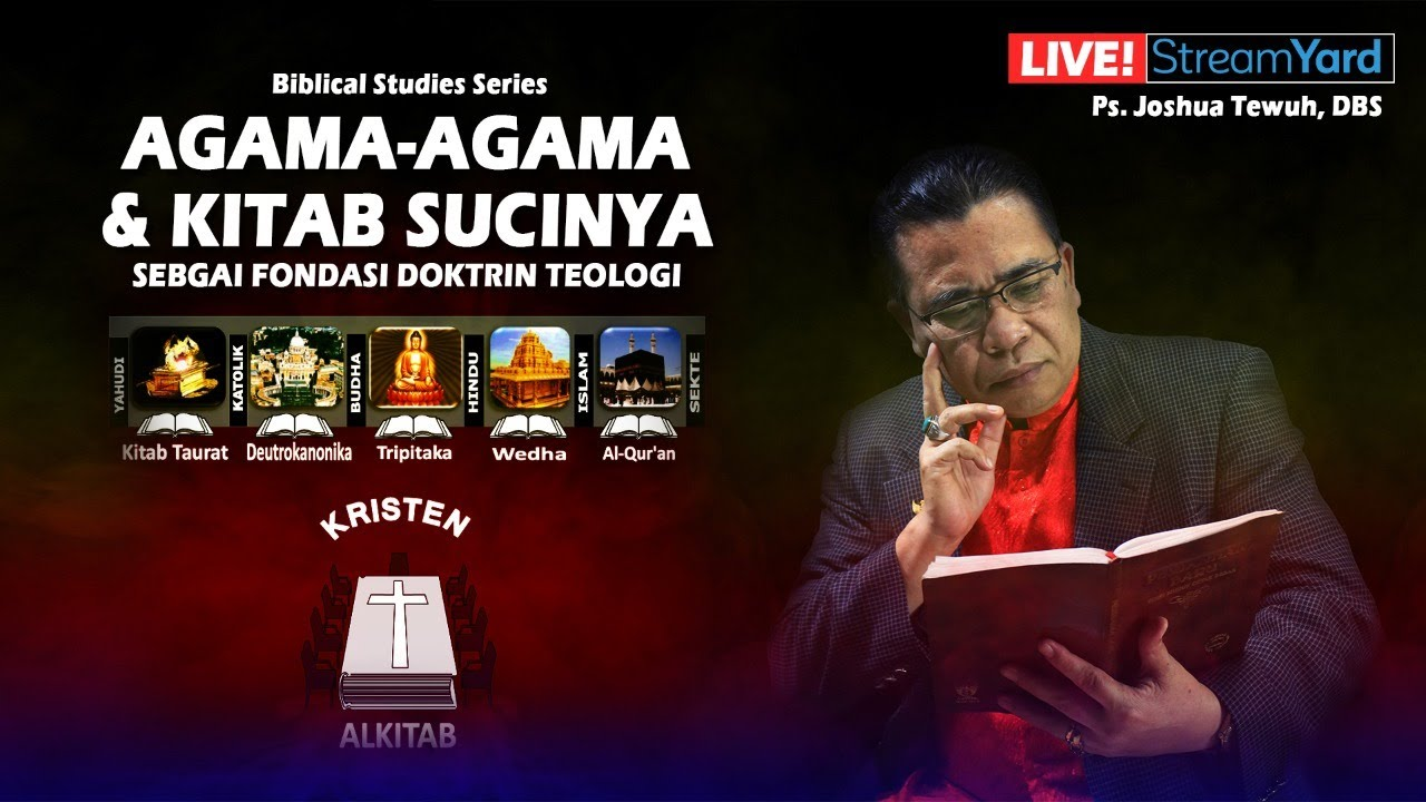 AGAMA-AGAMA & KITAB SUCINYA - BIBLICAL STUDIES WITH PS. JOSHUA TEWUH, DBS