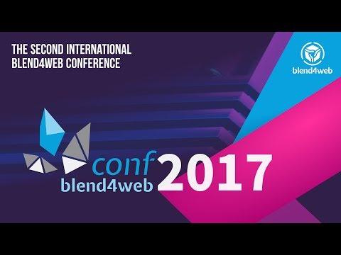 Blend4Web Conference 2017- What the future holds