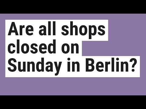 Are All Shops Closed On Sunday In Berlin?