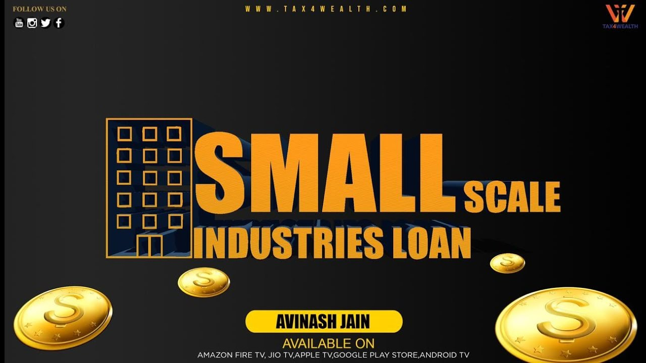 Small Scale Industries Loan with Avinash Jain | Business loans for small company