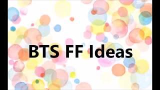 BTS FF Ideas