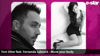 TOM SIHER feat. FERNANDA LEBROCK - MOVE YOUR BODY (ORIGINAL RADIO EDIT) // BUY NOW! / YA A LA VENTA!