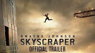 SKYSCRAPER Official Trailer 2018 ft Dwayne The Rock Johnson