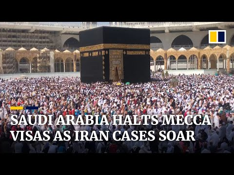 Saudi Arabia bars foreigners from visiting Mecca as coronavirus epidemic takes hold in nearby Iran