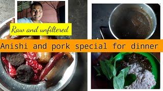 Naga special Anishi and smoked pork for dinner| Raw and Unfiltered vlog YouTube Videos
