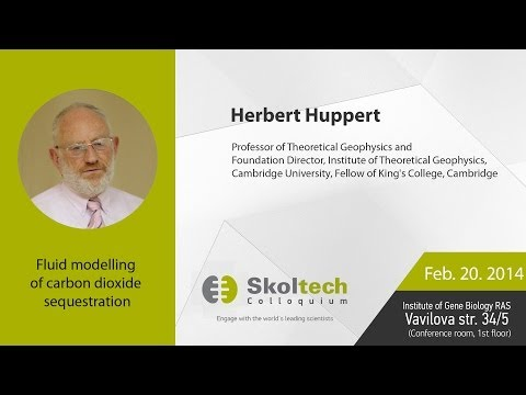 Skoltech Colloquium: Fluid Modelling of Carbon Dioxide Sequestration with Prof Huppert, 20.02.2014