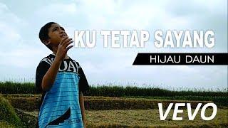 Video Ku Tetap Sayang - Hijau daun | 'cover by FIYAN' download MP3, 3GP, MP4, WEBM, AVI, FLV Maret 2018