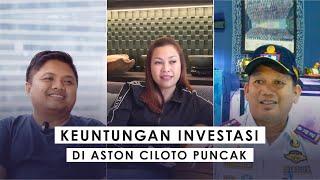 Keuntungan Investasi di Aston Ciloto Puncak | Testimony Aston Ciloto Puncak