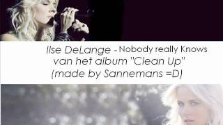 Watch Ilse Delange Nobody Really Knows video