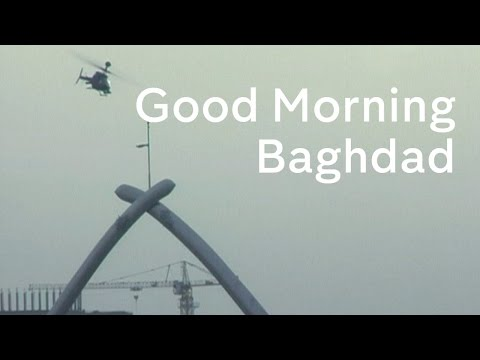 Iraq War remembered: Good Morning Baghdad