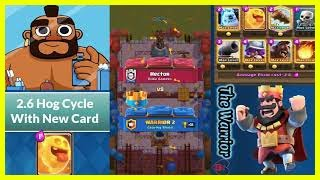 Hog Cycle 2 6 with New Card - Warrior 2 - CLASH ROYALE