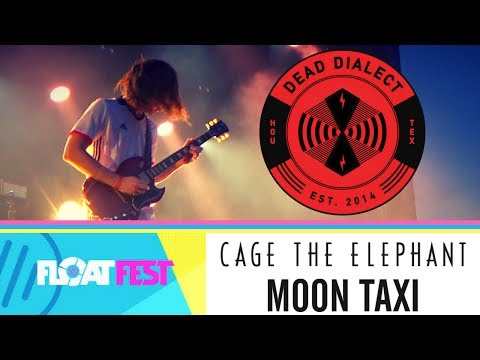 Dead Dialect | Cage The Elephant & Moon Taxi (Float Fest)