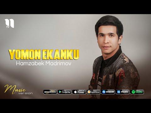 Hamzabek Madrimov - Yomon ekanku
