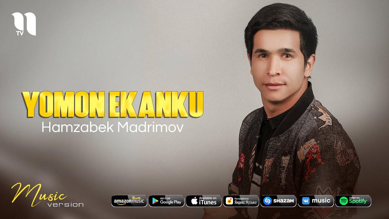 Hamzabek Madrimov - Yomon ekanku (audio 2021) онлайн томоша килиш