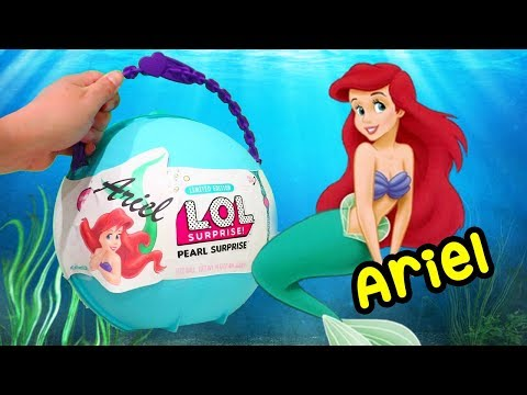 Ariel LOL Pearl Surprise ! Toys and Dolls Fun for Kids Playing with The Little Mermaid