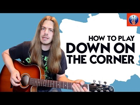 How to Play Down On The Corner  Creedence Clearwater Revival Down On The Corner Guitar Chords