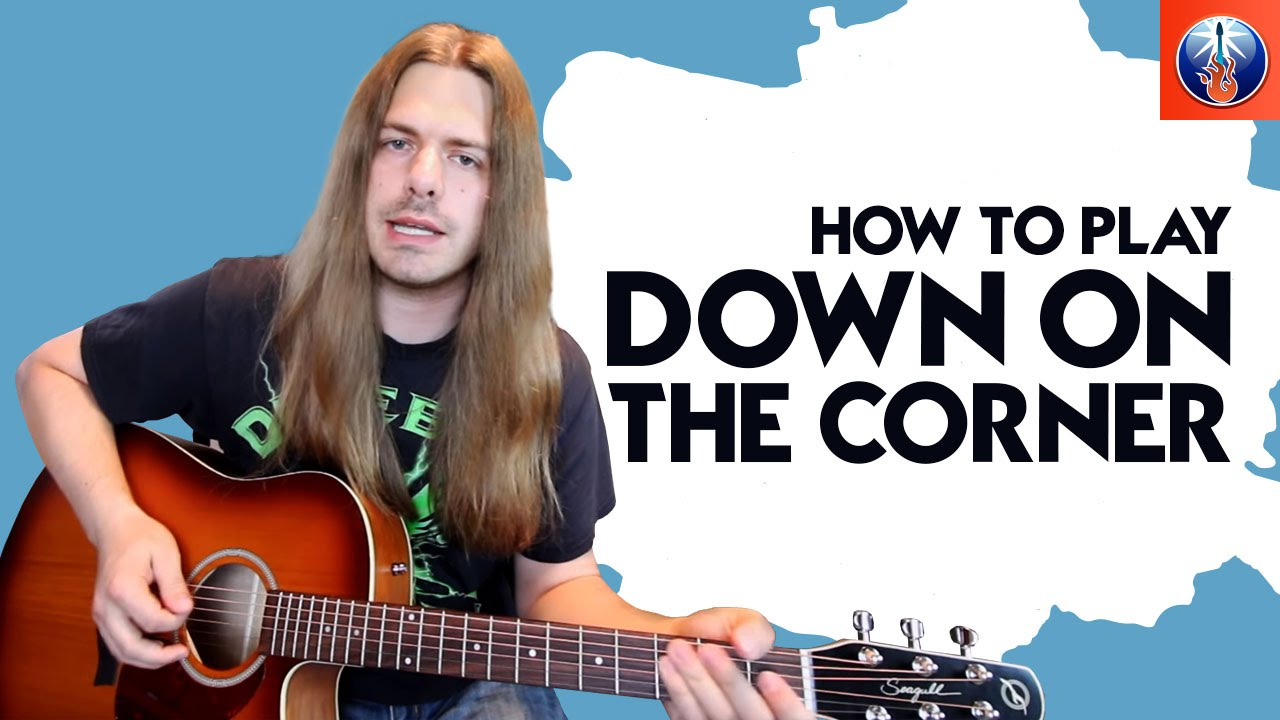 How To Play Down On The Corner Creedence Clearwater Revival Down