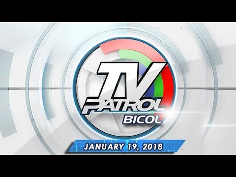 TV Patrol Bicol - Jan 19, 2018