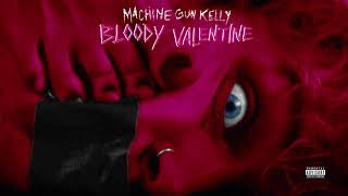 Machine Gun Kelly - Bloody Valentine (Official Audio)