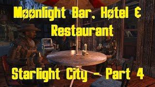 Fallout 4 - Moonlight Bar and Hotel - Starlight City Part 4