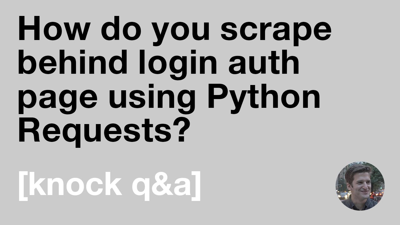 How do you scrape behind login auth page using Python Requests?