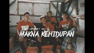 Download Lagu MAKNA KEHIDUPAN. Episode 1 mp3