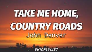 John Denver - Take Me Home, Country Roads (Lyrics)🎶