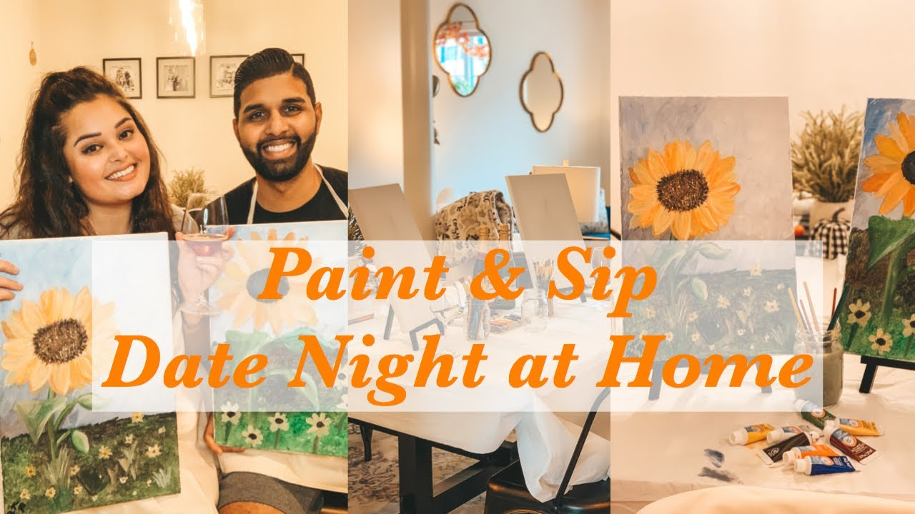 Paint And Sip Date Night At Home Quarantine Date Night Date Night Ideas 2020 Youtube