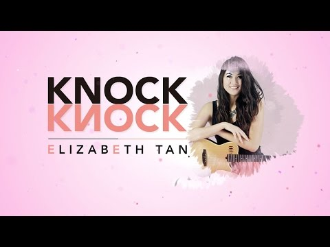 Elizabeth Tan - Knock Knock (Official Lyric Video)