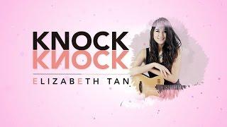 Video Elizabeth Tan - Knock Knock (Official Lyric Video) download MP3, 3GP, MP4, WEBM, AVI, FLV Maret 2018