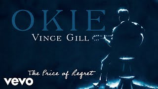 Vince Gill - The Price Of Regret (Audio) YouTube Videos