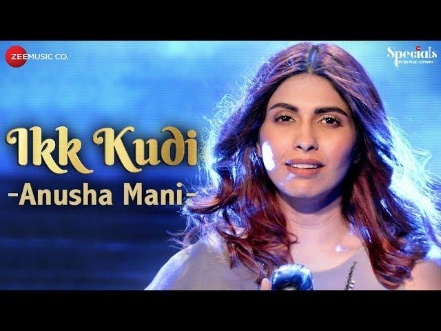 Ikk Kudi | Anusha Mani | Specials by Zee Music Co.