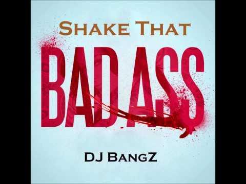 $hake ThaT Bad Ass MiX.(HiP HoP Partybreak) by.DJ BangZ