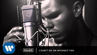 "KALEO ""I Can't Go On Without You"" [Official Audio]"
