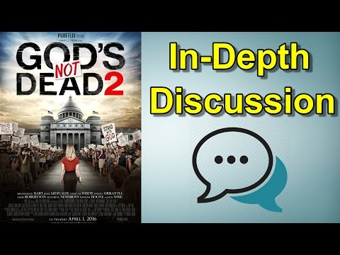 God's Not Dead 2 - In-Depth Discussion