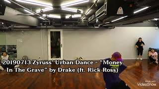 "Zyruss' Urban Dance - ""Money In The Grave"" by Drake (ft. Rick Ross)"
