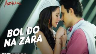 Bol Do Na Zara – Armaan Malik – Azhar (2016): Movie Mp3 Song 6