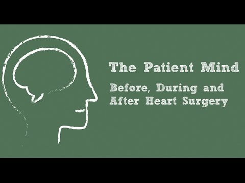 The Patient Mind: Before, During & After Heart Surgery